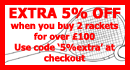 5% OFF When Buying 2 Rackets